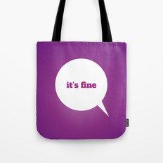 Things We Say - it's fine Tote Bag