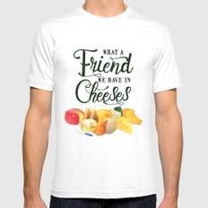 What a Friend We Have in Cheeses Mens Fitted Tee MEDIUM White