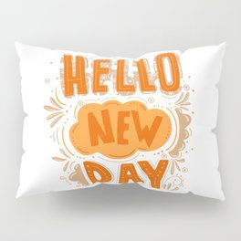 Lettering hand drawn phrase Hello new day Pillow Sham