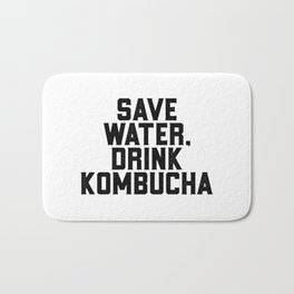 Save Water Drink Kombucha Bath Mat