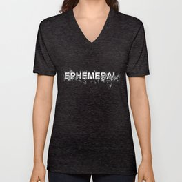 "Word ""Ephemeral"" in a minimal design Unisex V-Neck"