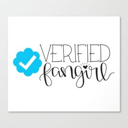 Verified Fangirl Canvas Print