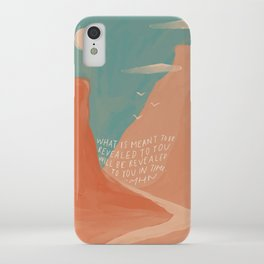 Warm Canyons - What Is Meant To Be - Quote iPhone Case