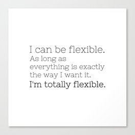 I'm totally flexible - GG Collection Canvas Print