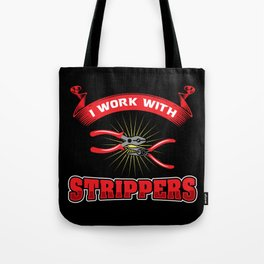 Funny ELECTRICIAN Pun: I Work With Strippers I am An Electrician Lineman Gift Tote Bag