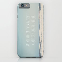 dream higher than the sky & deeper than the ocean ... iPhone Case