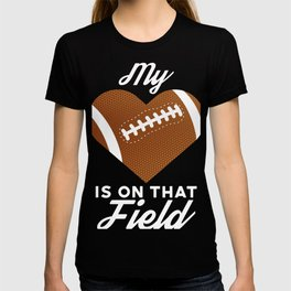 My Heart Is On That Football Field product, Football design T-shirt
