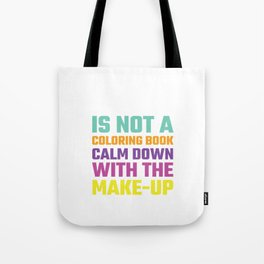 Your Face is Not a Coloring Book Funny Make-up T-shirt Tote Bag
