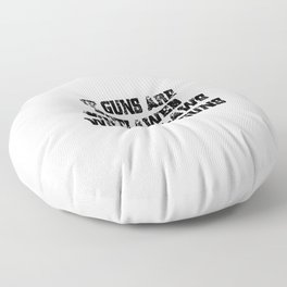 If Guns Are Outlawed Floor Pillow