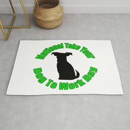 National Take Your Dog To Work Day Rug