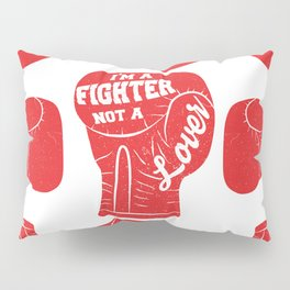 I'm A Fighter Not A Lover - Red Pillow Sham