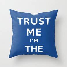 Trust Me I`m The Doctor Throw Pillow