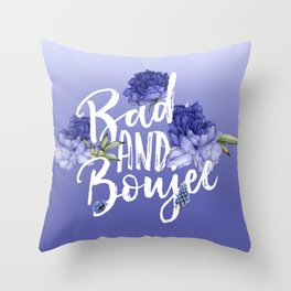 Bad and Boujee Throw Pillow