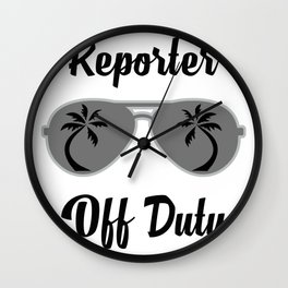 Off Duty Reporter Funny Summer Vacation Wall Clock