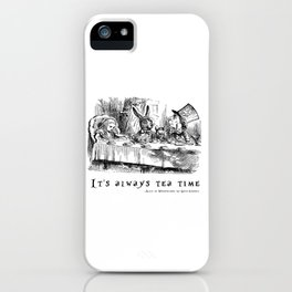 It's always tea time iPhone Case