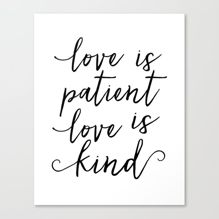 Love Is Patient Quote | Love Sign Love Is Patient Love Is Kind Love Art Love Quote Love