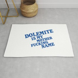 My name is mother fucking Dolemite Rug