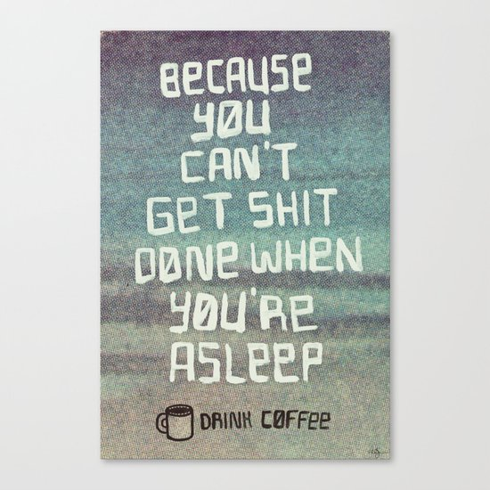 Can't get shit done Canvas Print
