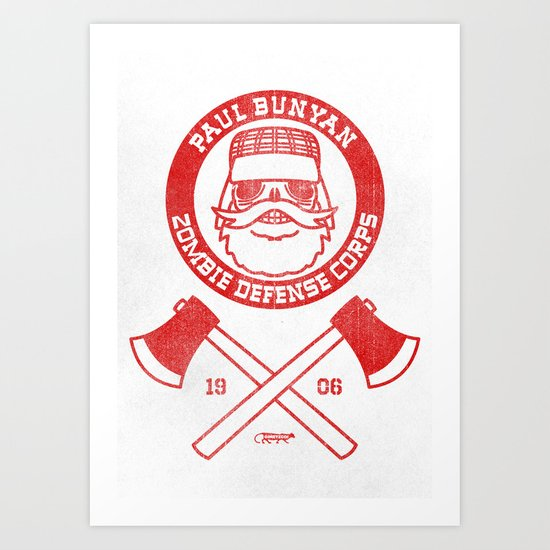 Paul Bunyan Zombie Defense Corps Art Print
