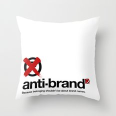 anti-brand® Throw Pillow