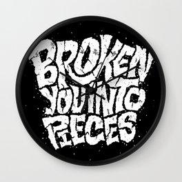 Broken You Into Pieces Wall Clock