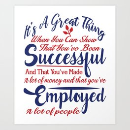 It's A Great Thing Art Print
