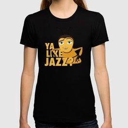 Ya Like Jazz? T-shirt