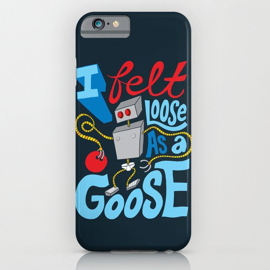 Loose as a Goose iPhone & iPod Case