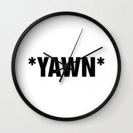 *YAWN* Wall Clock