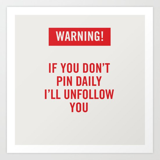 Warning! Pinterest Art Print