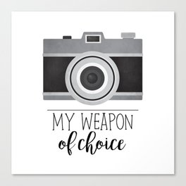 My Weapon Of Choice - Photographer Camera Canvas Print