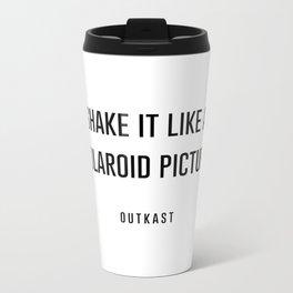 Shake it like a picture Metal Travel Mug