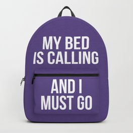 My Bed is Calling and I Must Go (Ultra Violet) Backpack