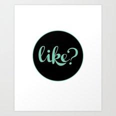 like? Art Print