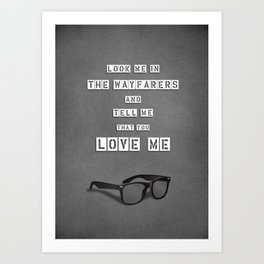 LOOK ME IN THE WAYFARERS Art Print