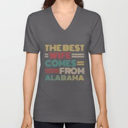 The Best Wife Comes From Alabama , Best gifts for her, Gift Idea To My Wonderful Wife Unisex V-Neck
