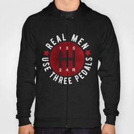 Real Men Use Three Pedals Hoody