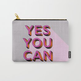 YES YOU CAN - typography Carry-All Pouch