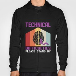 Epilepsy Technical Difficulties Please Stand By Hoody