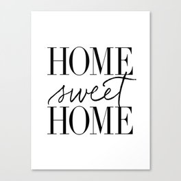 HOME SWEET HOME by Dear Lily Mae Canvas Print