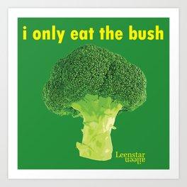 I only eat the bush Art Print