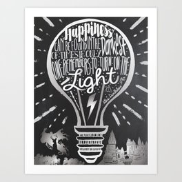 Happiness Can Be Found in the Darkest of Times Art Print