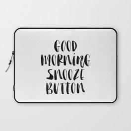 Good Morning Snooze Button black and white modern typography minimalism home room wall decor Laptop Sleeve