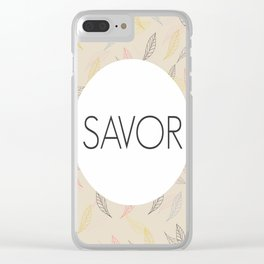 Savor Life Clear iPhone Case