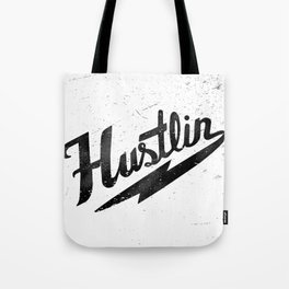 Hustlin - White Background with Black Image Tote Bag
