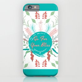 Word Art | Go For Your Bliss 1.4 iPhone Case