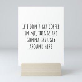 If I Don't Get Coffee Mini Art Print