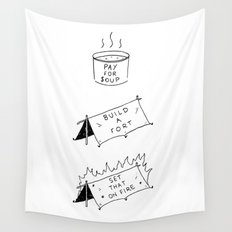 Pay for soup, build a fort, set that on fire Wall Tapestry