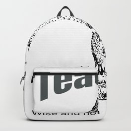 Teacher. Wise, and younger than I look.  Funny, sarcastic, design. Backpack