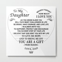Dad To Daughter, To My Daughter Never Forget How Much I Love You Metal Print